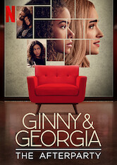 Search netflix Ginny & Georgia - The Afterparty