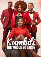 Search netflix Kambili: The Whole 30 Yards