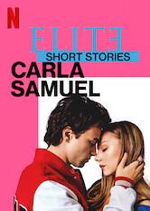 Search netflix Elite Short Stories: Carla Samuel